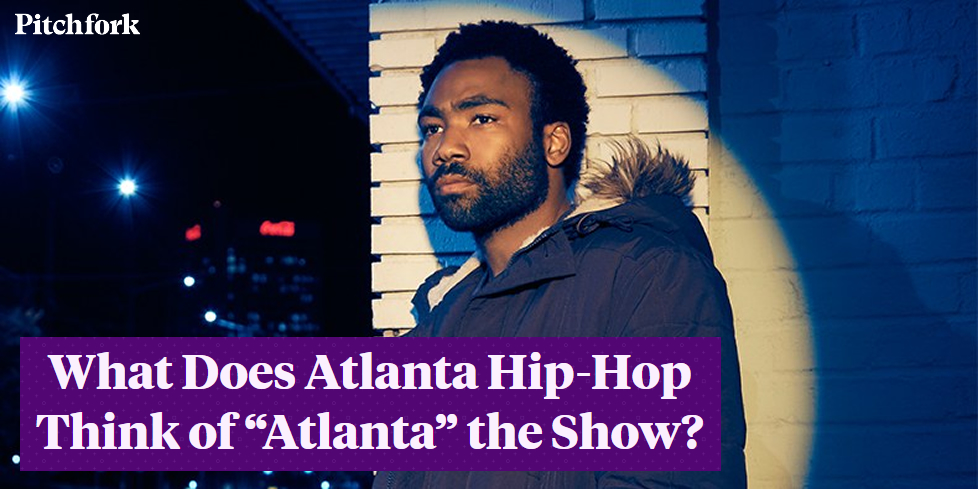 "Bem Joiner Quoted in Pitchfork.com's ""What Does Atlanta Hip-Hop Think of ""Atlanta"" the Show?"""